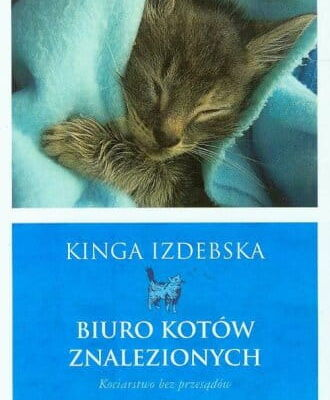 Biuro kotów znalezionych. Kociarstwo bez przesądów, Kinga Izdebska